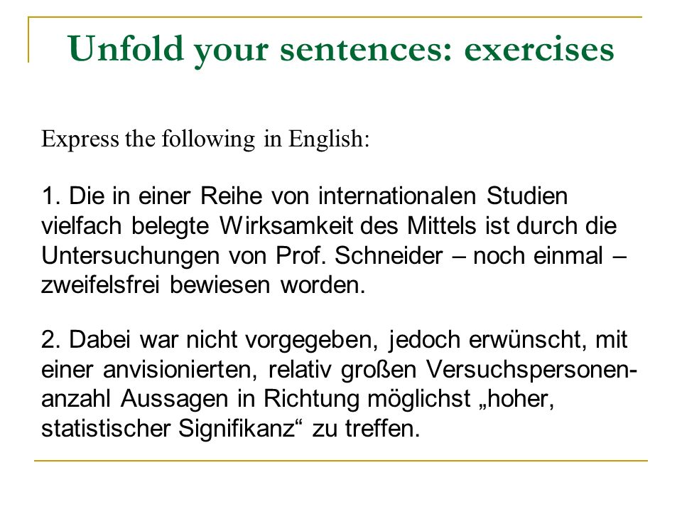 Unfold your sentences: exercises Express the following in English: 1.