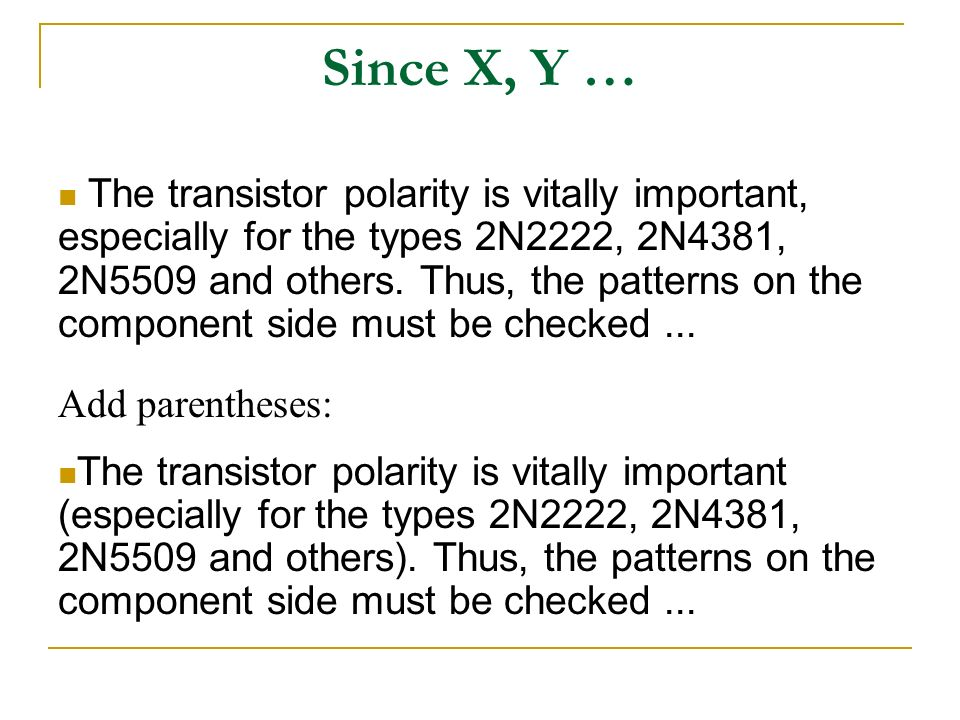 Since X, Y … The transistor polarity is vitally important, especially for the types 2N2222, 2N4381, 2N5509 and others.