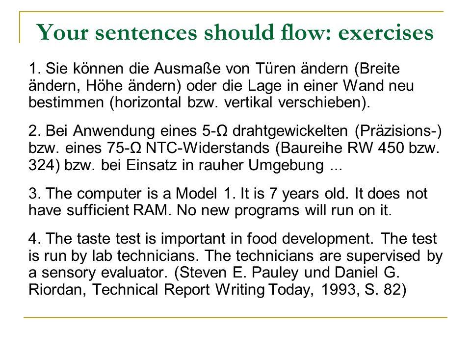 Your sentences should flow: exercises 1. Sie können die Ausmaße von Türen ändern (Breite ändern, Höhe ändern) oder die Lage in einer Wand neu bestimme