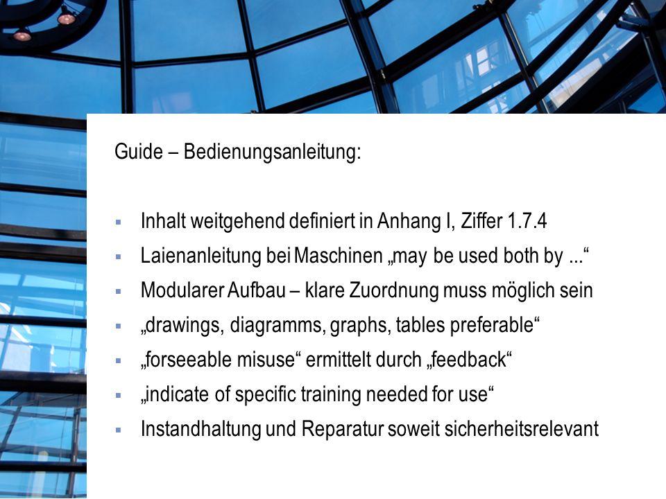 Guide – Bedienungsanleitung: Inhalt weitgehend definiert in Anhang I, Ziffer 1.7.4 Laienanleitung bei Maschinen may be used both by...