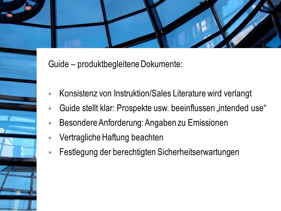 Guide – produktbegleitene Dokumente: Konsistenz von Instruktion/Sales Literature wird verlangt Guide stellt klar: Prospekte usw.
