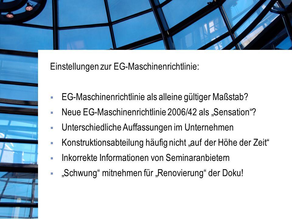 Einstellungen zur EG-Maschinenrichtlinie: EG-Maschinenrichtlinie als alleine gültiger Maßstab.
