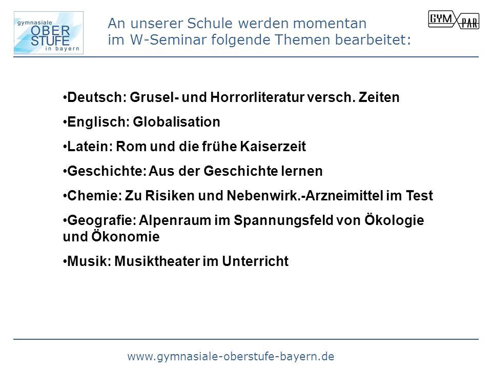 www.gymnasiale-oberstufe-bayern.de An unserer Schule werden momentan im W-Seminar folgende Themen bearbeitet: Deutsch: Grusel- und Horrorliteratur ver
