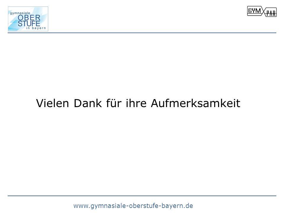 www.gymnasiale-oberstufe-bayern.de Vielen Dank für ihre Aufmerksamkeit