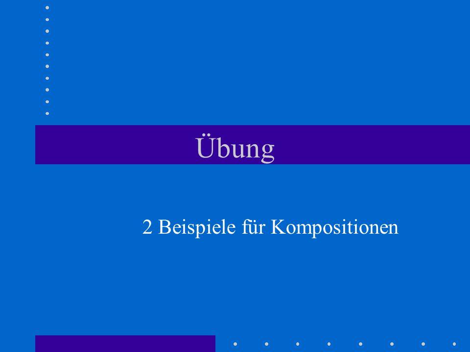 Übung 2 Beispiele für Kompositionen