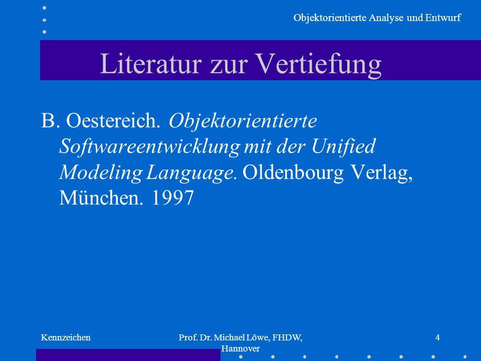 OO Analyse und Entwurf für Anwender I.Kennzeichen objektorientierter Softwareentwicklung Dr.