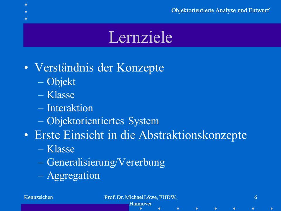 Objektorientierte Analyse und Entwurf KennzeichenProf.