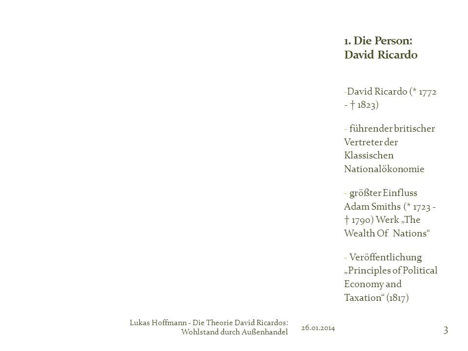 - David Ricardo (* 1772 - 1823) - führender britischer Vertreter der Klassischen Nationalökonomie - größter Einfluss Adam Smiths (* 1723 - 1790) Werk