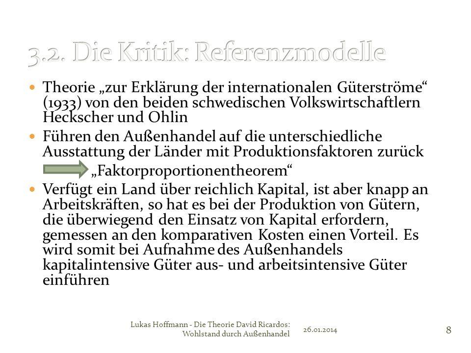 Theorie zur Erklärung der internationalen Güterströme (1933) von den beiden schwedischen Volkswirtschaftlern Heckscher und Ohlin Führen den Außenhande
