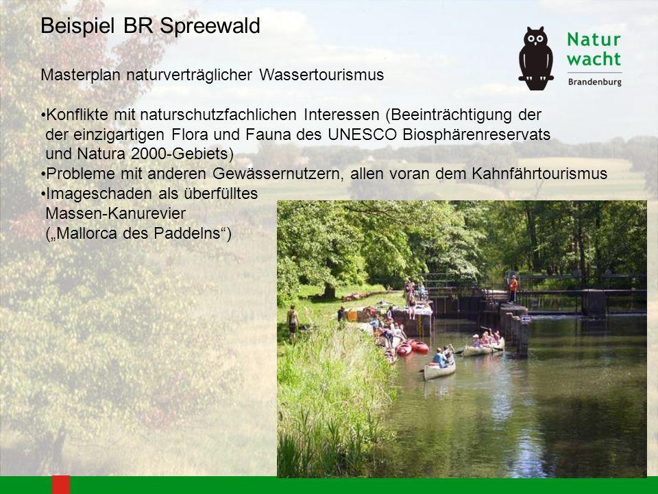 Beispiel BR Spreewald Masterplan naturverträglicher Wassertourismus Konflikte mit naturschutzfachlichen Interessen (Beeinträchtigung der der einzigart