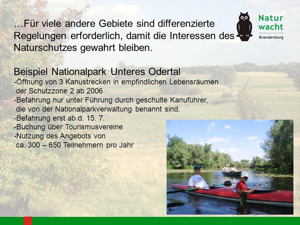 …Für viele andere Gebiete sind differenzierte Regelungen erforderlich, damit die Interessen des Naturschutzes gewahrt bleiben. Beispiel Nationalpark U