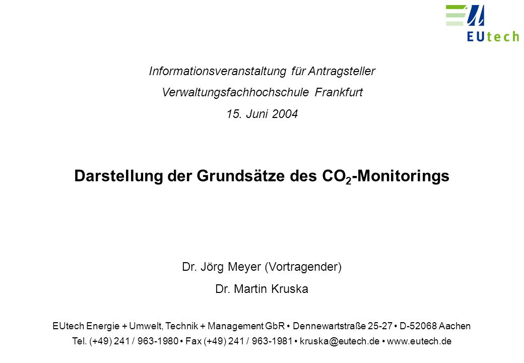 Kruska, Meyer – CO 2 -Monitoring - 10 Anforderungen an die Monitoring-Methode Eine genaue Beschreibung der Anlage und der in der Anlage durchgeführten Tätigkeiten.