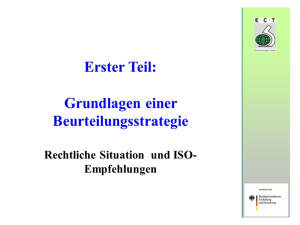 Erster Teil: Grundlagen einer Beurteilungsstrategie Rechtliche Situation und ISO- Empfehlungen
