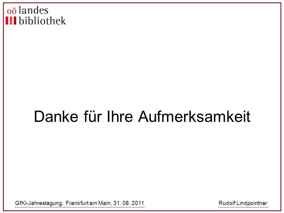 GfKl-Jahrestagung, Frankfurt am Main, 31. 08. 2011Rudolf Lindpointner Danke für Ihre Aufmerksamkeit