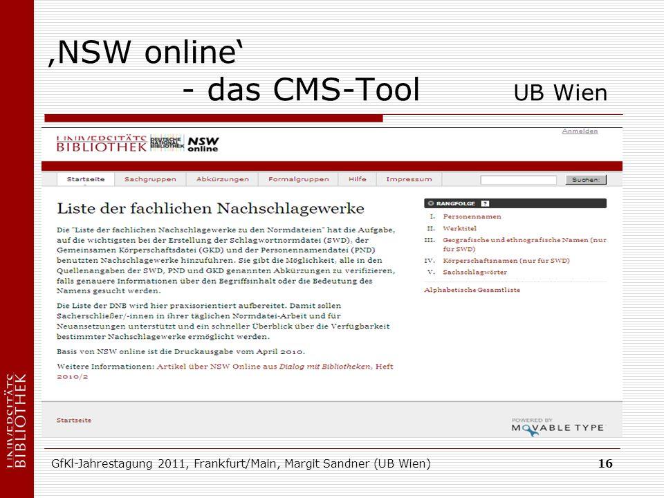 GfKl-Jahrestagung 2011, Frankfurt/Main, Margit Sandner (UB Wien)16 NSW online - das CMS-Tool UB Wien