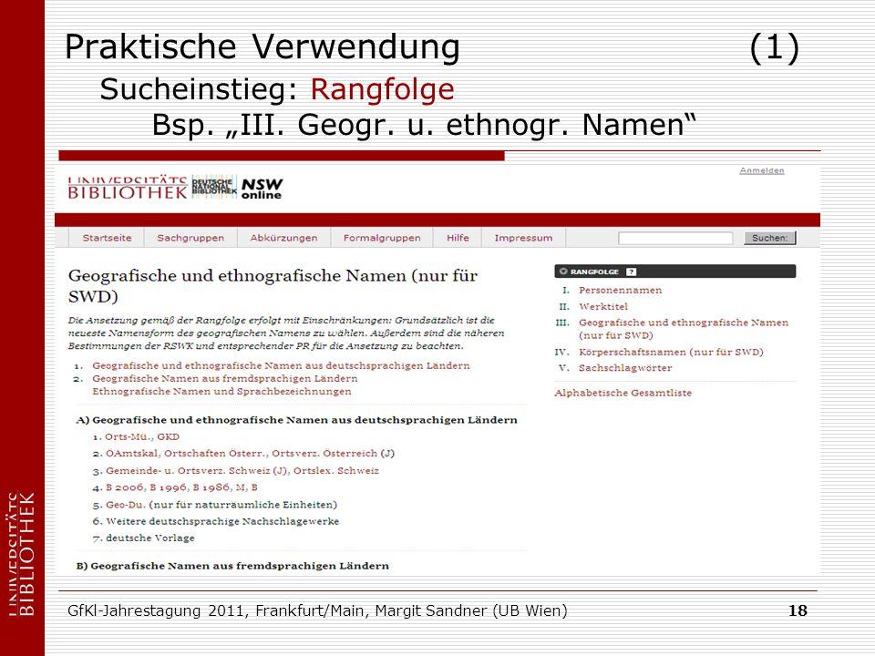GfKl-Jahrestagung 2011, Frankfurt/Main, Margit Sandner (UB Wien)18 Praktische Verwendung (1) Sucheinstieg: Rangfolge Bsp.