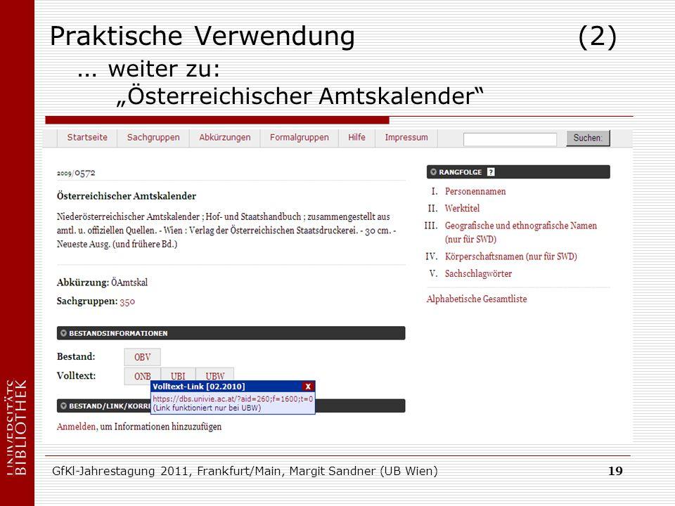 GfKl-Jahrestagung 2011, Frankfurt/Main, Margit Sandner (UB Wien)19 Praktische Verwendung (2) … weiter zu: Österreichischer Amtskalender