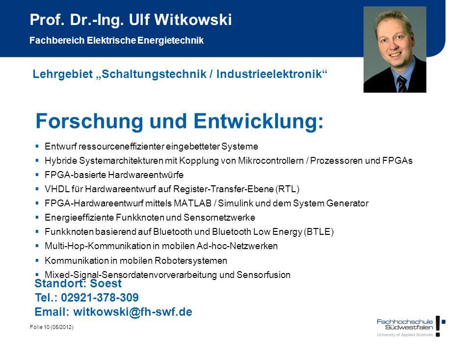 Folie 10 (05/2012) Prof. Dr.-Ing. Ulf Witkowski Fachbereich Elektrische Energietechnik Forschung und Entwicklung: Entwurf ressourceneffizienter eingeb