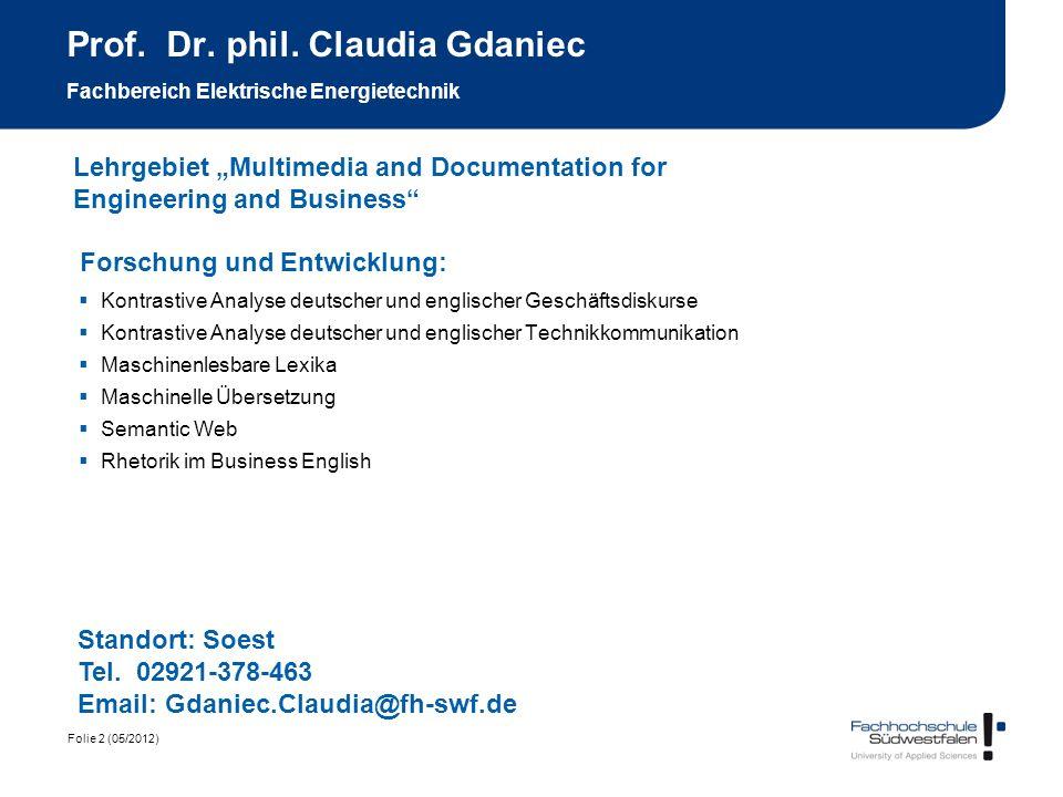 Folie 2 (05/2012) Prof. Dr. phil. Claudia Gdaniec Fachbereich Elektrische Energietechnik Forschung und Entwicklung: Kontrastive Analyse deutscher und