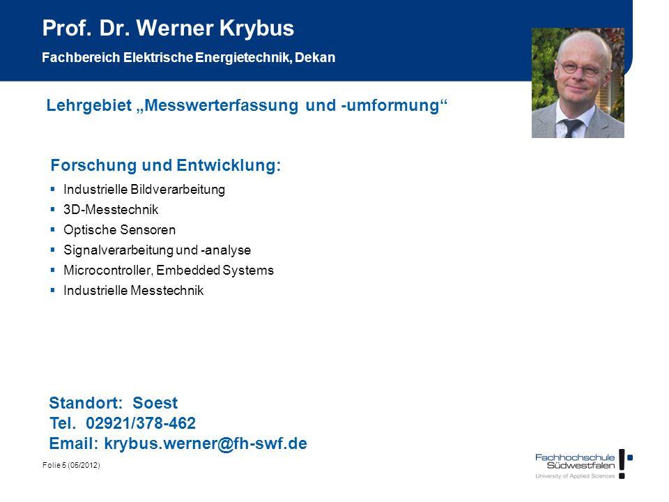 Folie 5 (05/2012) Prof. Dr. Werner Krybus Fachbereich Elektrische Energietechnik, Dekan Forschung und Entwicklung: Industrielle Bildverarbeitung 3D-Me