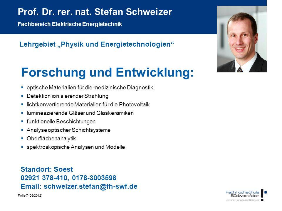 Folie 7 (05/2012) Prof. Dr. rer. nat. Stefan Schweizer Fachbereich Elektrische Energietechnik Forschung und Entwicklung: optische Materialien für die