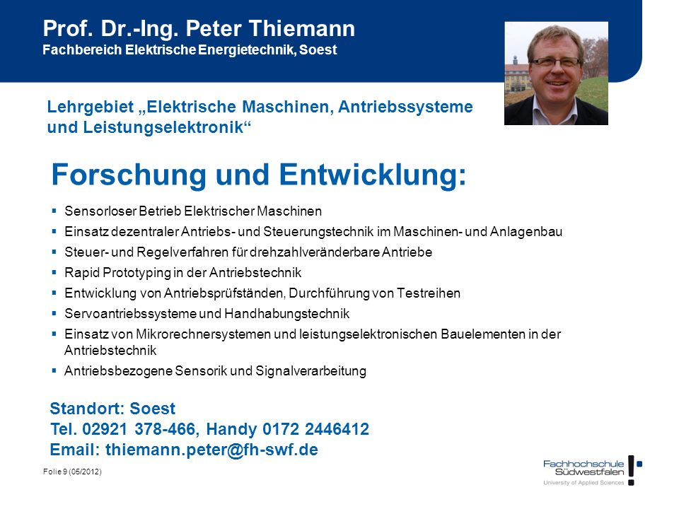 Folie 9 (05/2012) Prof. Dr.-Ing. Peter Thiemann Fachbereich Elektrische Energietechnik, Soest Forschung und Entwicklung: Sensorloser Betrieb Elektrisc