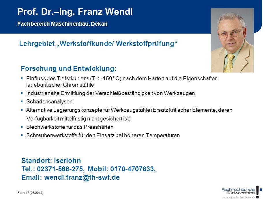 Folie 17 (05/2012) Prof. Dr.–Ing. Franz Wendl Fachbereich Maschinenbau, Dekan Forschung und Entwicklung: Einfluss des Tiefstkühlens (T < -150° C) nach