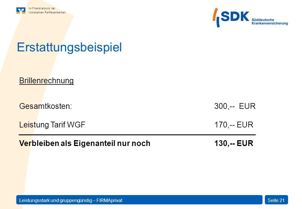 Im FinanzVerbund der Volksbanken Raiffeisenbanken Leistungsstark und gruppengünstig – FIRMAprivatSeite 21 Gesamtkosten:300,-- EUR Leistung Tarif WGF17