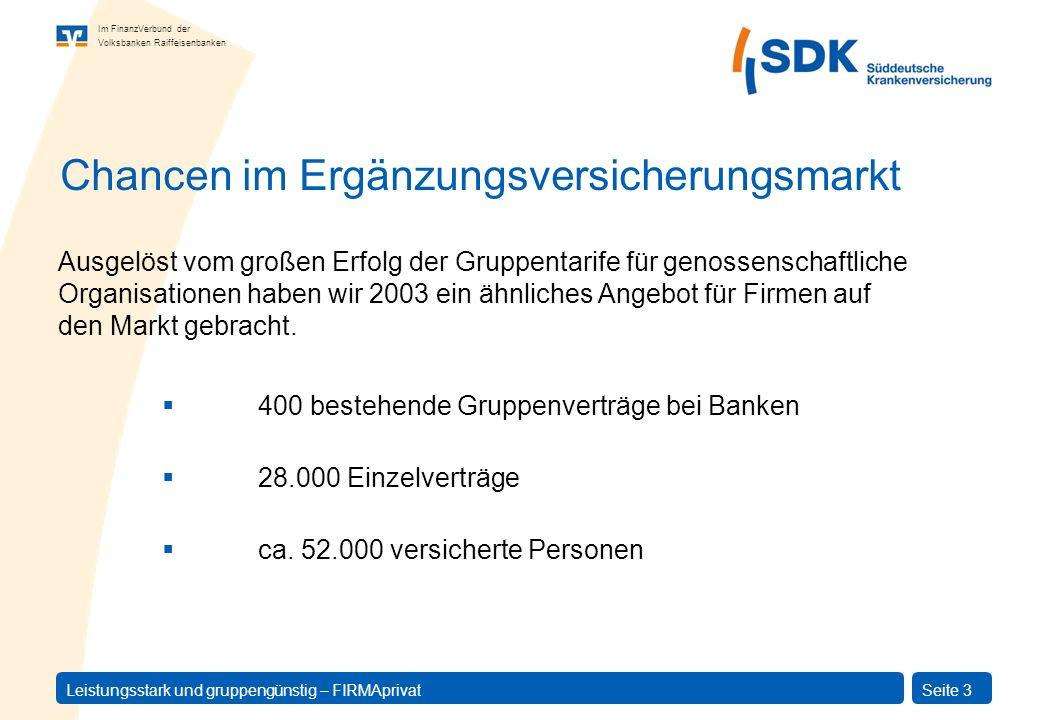 Im FinanzVerbund der Volksbanken Raiffeisenbanken Leistungsstark und gruppengünstig – FIRMAprivatSeite 4 Ca.