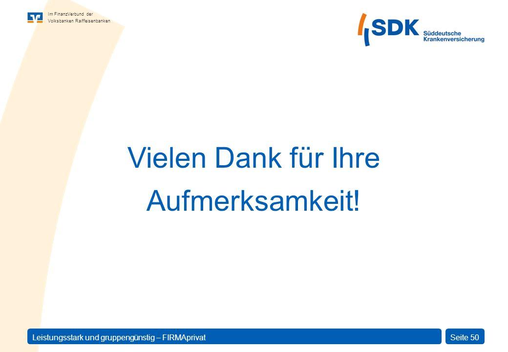 Im FinanzVerbund der Volksbanken Raiffeisenbanken Leistungsstark und gruppengünstig – FIRMAprivatSeite 50 Vielen Dank für Ihre Aufmerksamkeit!