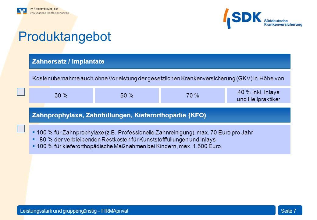 Im FinanzVerbund der Volksbanken Raiffeisenbanken Leistungsstark und gruppengünstig – FIRMAprivatSeite 28 Krankenhaustagegeld Was bietet die GKV.