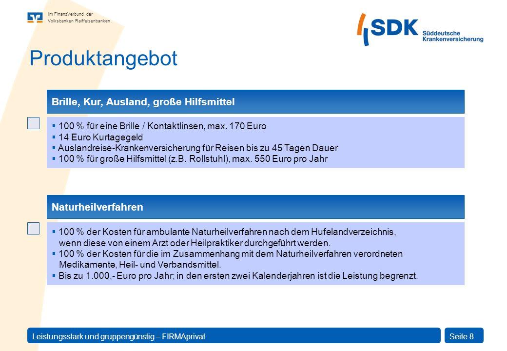 Im FinanzVerbund der Volksbanken Raiffeisenbanken Leistungsstark und gruppengünstig – FIRMAprivatSeite 19 Was bietet die GKV.