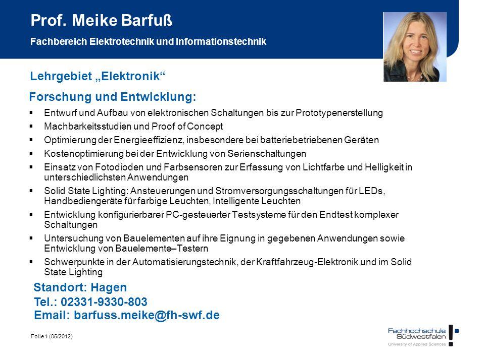 Folie 1 (05/2012) Prof. Meike Barfuß Fachbereich Elektrotechnik und Informationstechnik Forschung und Entwicklung: Entwurf und Aufbau von elektronisch
