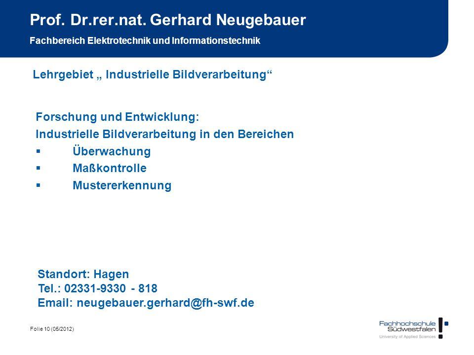 Folie 10 (05/2012) Prof. Dr.rer.nat. Gerhard Neugebauer Fachbereich Elektrotechnik und Informationstechnik Forschung und Entwicklung: Industrielle Bil