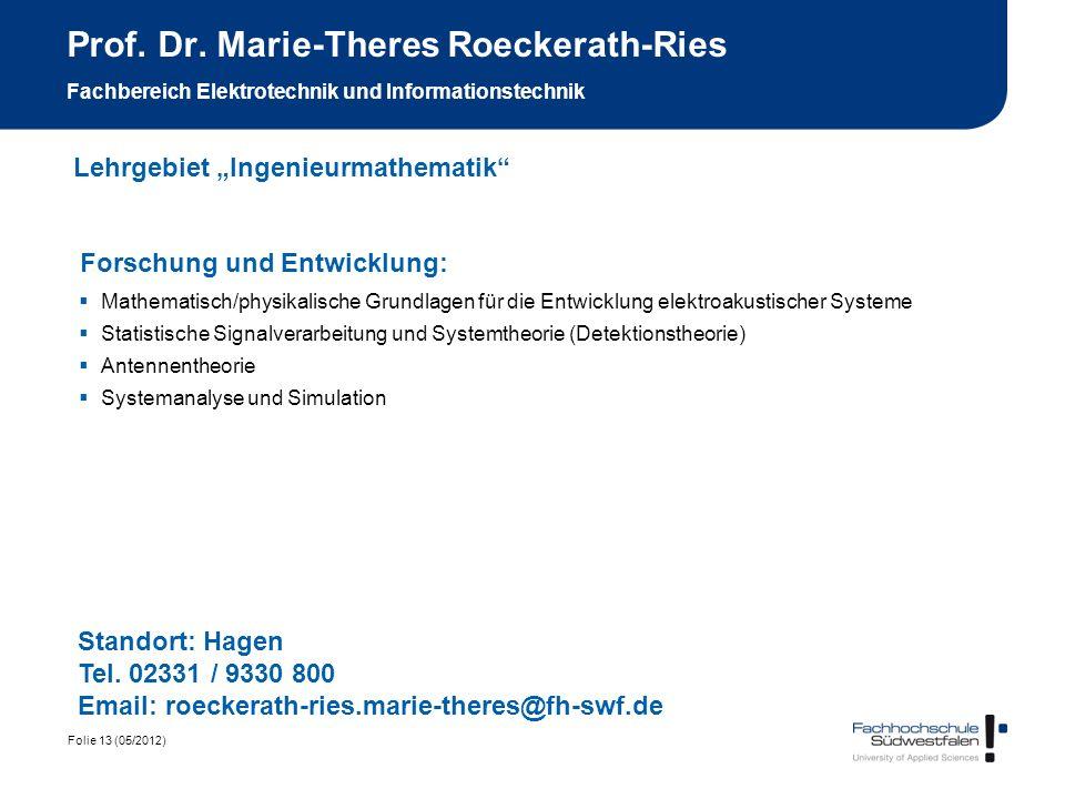 Folie 13 (05/2012) Prof. Dr. Marie-Theres Roeckerath-Ries Fachbereich Elektrotechnik und Informationstechnik Forschung und Entwicklung: Mathematisch/p