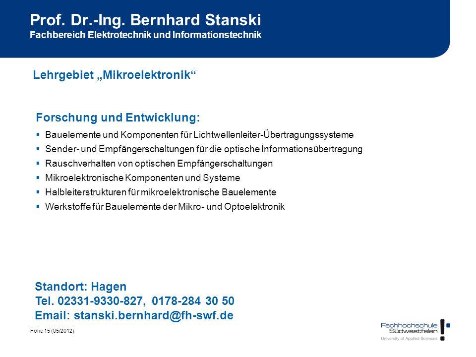 Folie 15 (05/2012) Prof. Dr.-Ing. Bernhard Stanski Fachbereich Elektrotechnik und Informationstechnik Forschung und Entwicklung: Bauelemente und Kompo