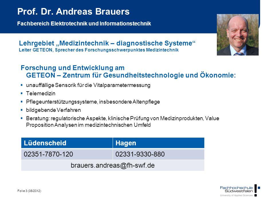 Folie 3 (05/2012) Prof. Dr. Andreas Brauers Fachbereich Elektrotechnik und Informationstechnik Forschung und Entwicklung am GETEON – Zentrum für Gesun