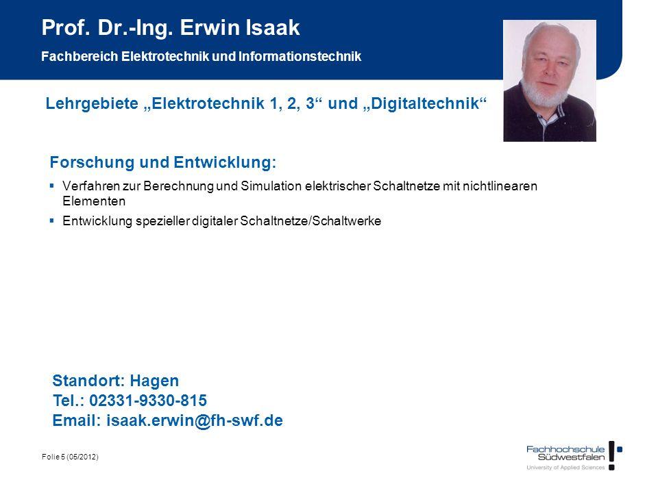 Folie 5 (05/2012) Prof. Dr.-Ing. Erwin Isaak Fachbereich Elektrotechnik und Informationstechnik Forschung und Entwicklung: Verfahren zur Berechnung un