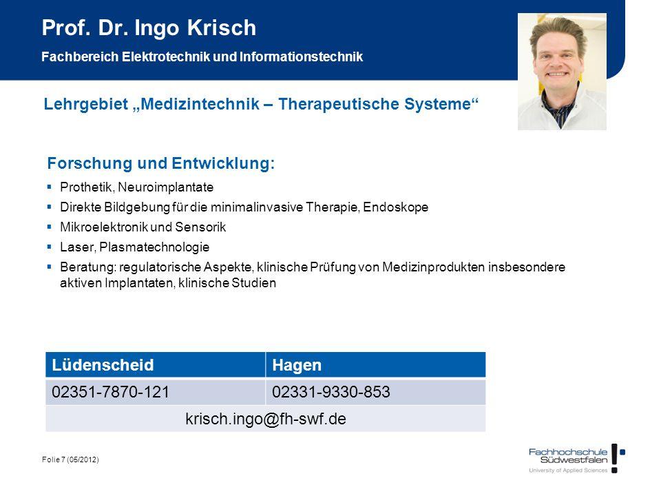 Folie 7 (05/2012) Prof. Dr. Ingo Krisch Fachbereich Elektrotechnik und Informationstechnik Forschung und Entwicklung: Prothetik, Neuroimplantate Direk
