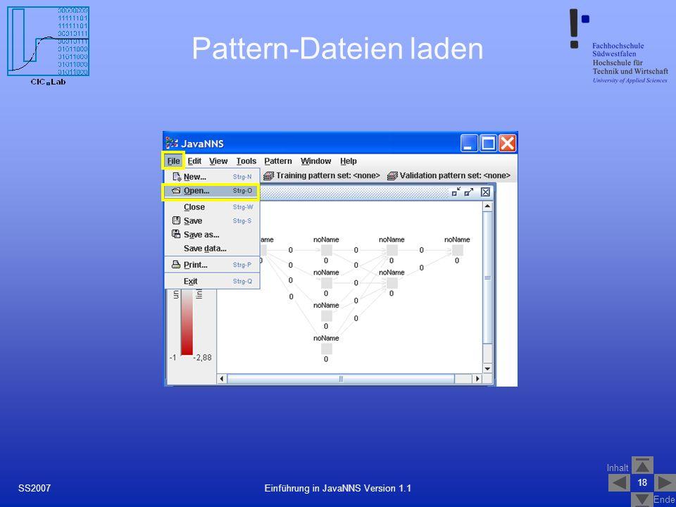 Inhalt Ende 18 Einführung in JavaNNS Version 1.1SS2007 Pattern-Dateien laden