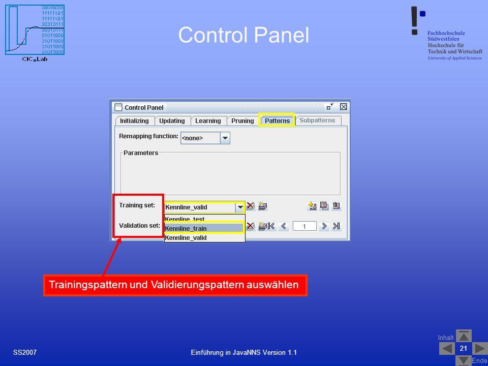 Inhalt Ende 21 Einführung in JavaNNS Version 1.1SS2007 Control Panel Trainingspattern und Validierungspattern auswählen