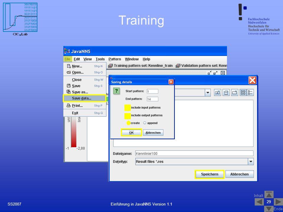 Inhalt Ende 29 Einführung in JavaNNS Version 1.1SS2007 Training