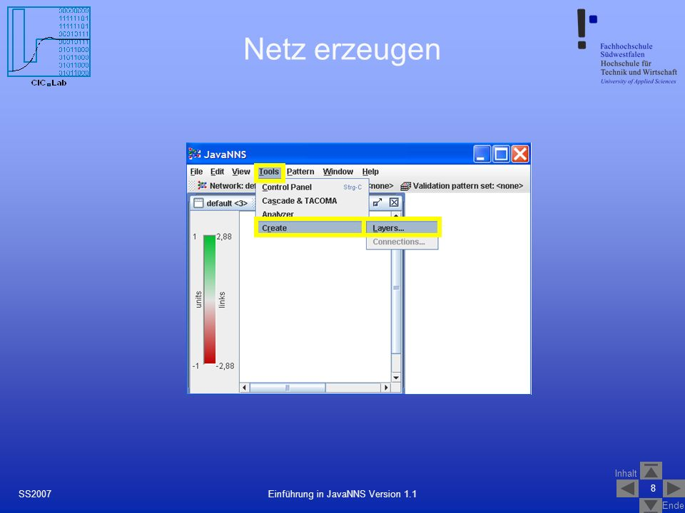 Inhalt Ende 39 Einführung in JavaNNS Version 1.1SS2007 Quellen Software JNNS incl.