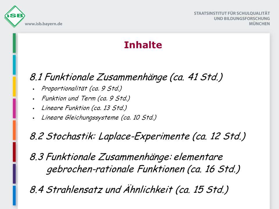 Inhalte 8.1 Funktionale Zusammenhänge (ca.41 Std.) Proportionalität (ca.