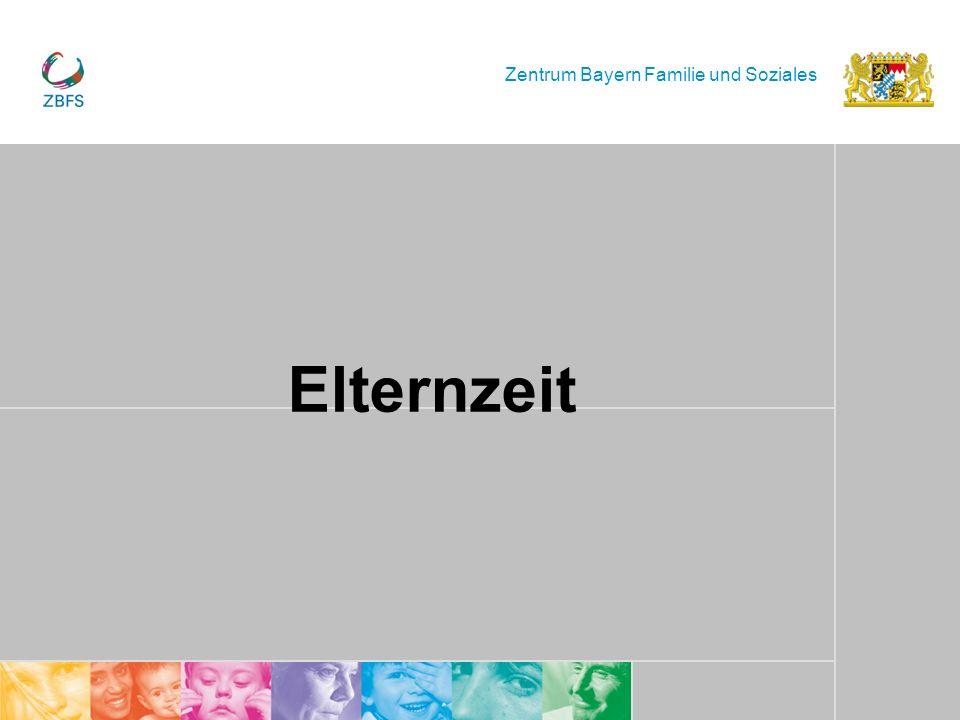 Zentrum Bayern Familie und Soziales Elternzeit