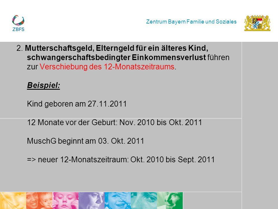 Zentrum Bayern Familie und Soziales 2. Mutterschaftsgeld, Elterngeld für ein älteres Kind, schwangerschaftsbedingter Einkommensverlust führen zur Vers