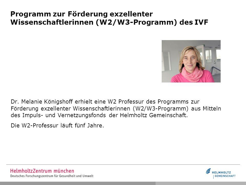 Programm zur Förderung exzellenter Wissenschaftlerinnen (W2/W3-Programm) des IVF Dr. Melanie Königshoff erhielt eine W2 Professur des Programms zur Fö