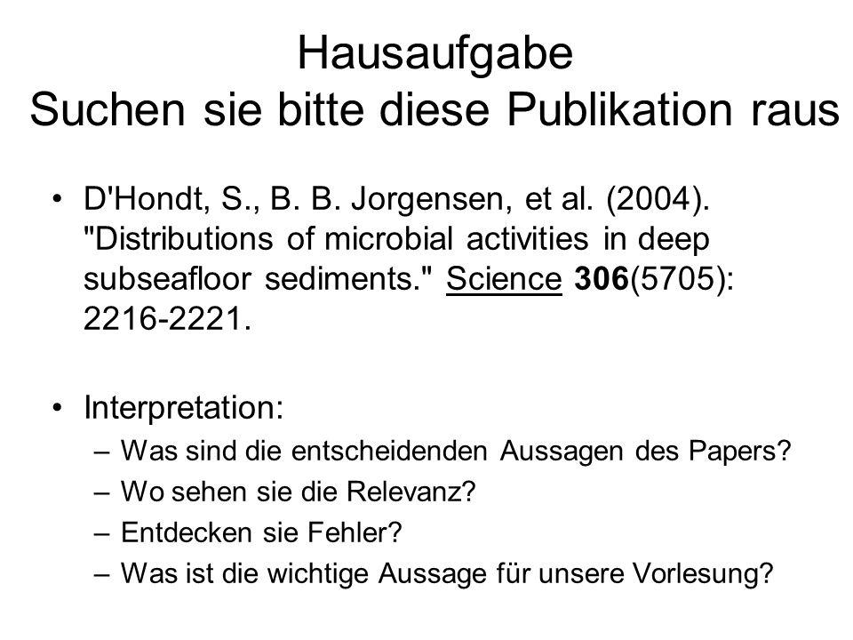 Hausaufgabe Suchen sie bitte diese Publikation raus D'Hondt, S., B. B. Jorgensen, et al. (2004).