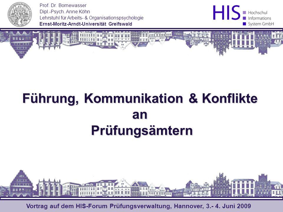 Führung, Kommunikation & Konflikte an Prüfungsämtern Prof. Dr. Bornewasser Dipl.-Psych. Anne Köhn Lehrstuhl für Arbeits- & Organisationspsychologie Er