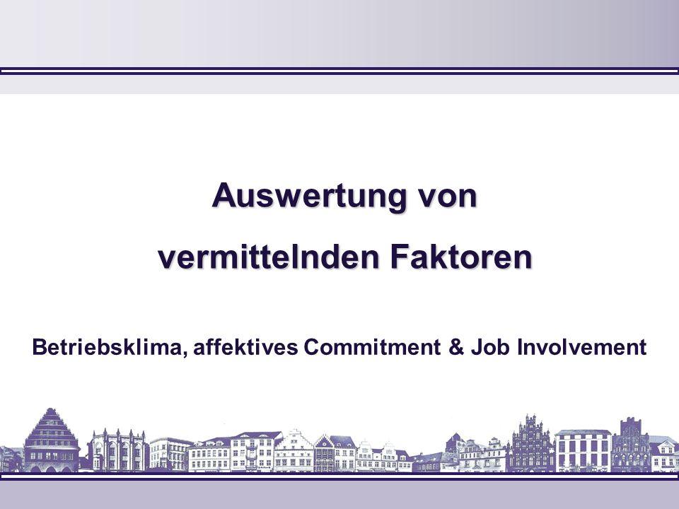 Auswertung von vermittelnden Faktoren Betriebsklima, affektives Commitment & Job Involvement